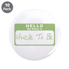 "My Name Is Uncle To Be (Green) 3.5"" Button (10 pac"