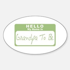 My Name Is Grandpa To Be (Green) Oval Decal