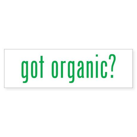 got organic? Bumper Sticker