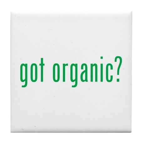 got organic? Tile Coaster
