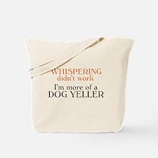 Dog Yeller Tote Bag