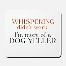 Dog Yeller Mousepad