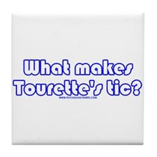 What Makes Tourette's Tic? Tile Coaster