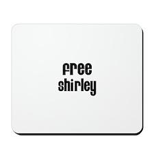Free Shirley Mousepad
