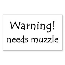 Warning! needs muzzle Rectangle Decal