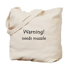 Warning! needs muzzle Tote Bag