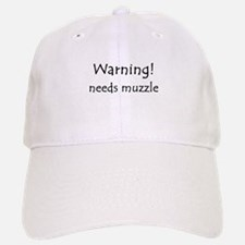 Warning! needs muzzle Baseball Baseball Cap