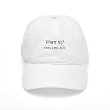 Warning! needs muzzle Baseball Cap