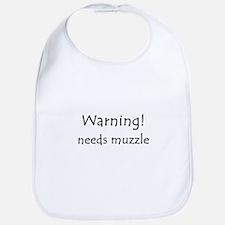 Warning! needs muzzle Bib