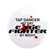 """Tap Dancer Cage Fighter by Night 3.5"""" Button"""