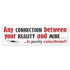 Reality Connection Check Bumper Bumper Sticker