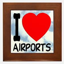 I Love Airports Framed Tile