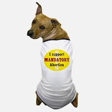 Mandatory Abortion Dog T-Shirt
