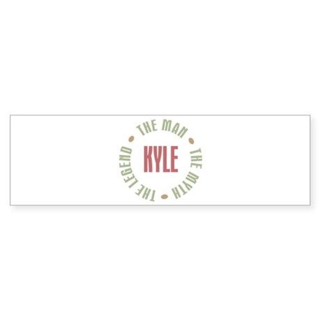 Kyle Man Myth Legend Bumper Sticker