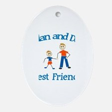 Aidan and Dad - Best Friends Oval Ornament