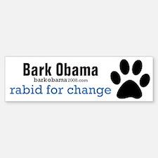 Bark Obama RABID FOR CHANGE bumper sticker