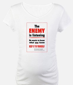 The Enemy is Listening Shirt
