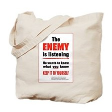 The Enemy is Listening Tote Bag