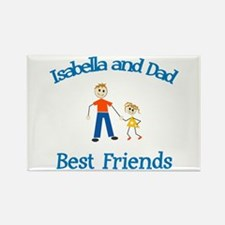 Isabella and Dad - Best Frien Rectangle Magnet