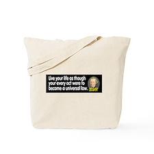 Kant: Live your life as thoug Tote Bag