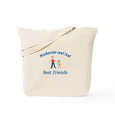 Mackenzie and Dad - Best Frie Tote Bag