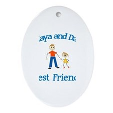 Maya and Dad - Best Friends Oval Ornament