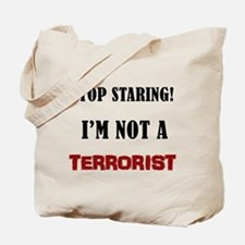 STOP STARING, NOT A TERRORIST Tote Bag