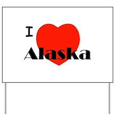 I Love Alaska! Yard Sign