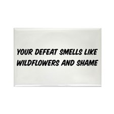 Your Defeat Smells Rectangle Magnet