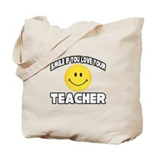 """Smile...Love Your Teacher"" Tote Bag"