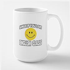 """""""Smile...Love English Class"""" Mug"""