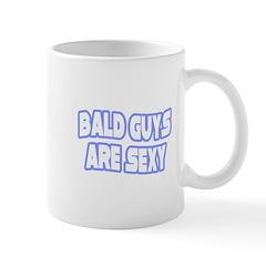 """""""Bald Guys Are Sexy"""" Mug"""
