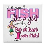 At Least I can Fish! Tile Coaster