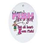 At Least I can Fish! Oval Ornament