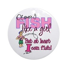 At Least I can Fish! Ornament (Round)