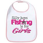 Silly Boys, fishing is for girls! Bib
