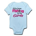 Silly Boys, fishing is for girls! Infant Bodysuit
