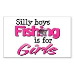 Silly Boys, fishing is for gir Sticker (Rectangle)