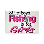Silly Boys, fishing is for girls! Rectangle Magnet