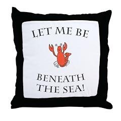 Beneath the Sea! (PETA) Throw Pillow