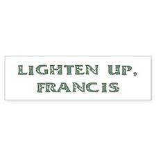 Lighten Up, Francis Bumper Car Sticker