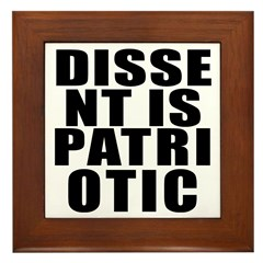 DISSENT IS PATRIOTIC Message Framed Tile