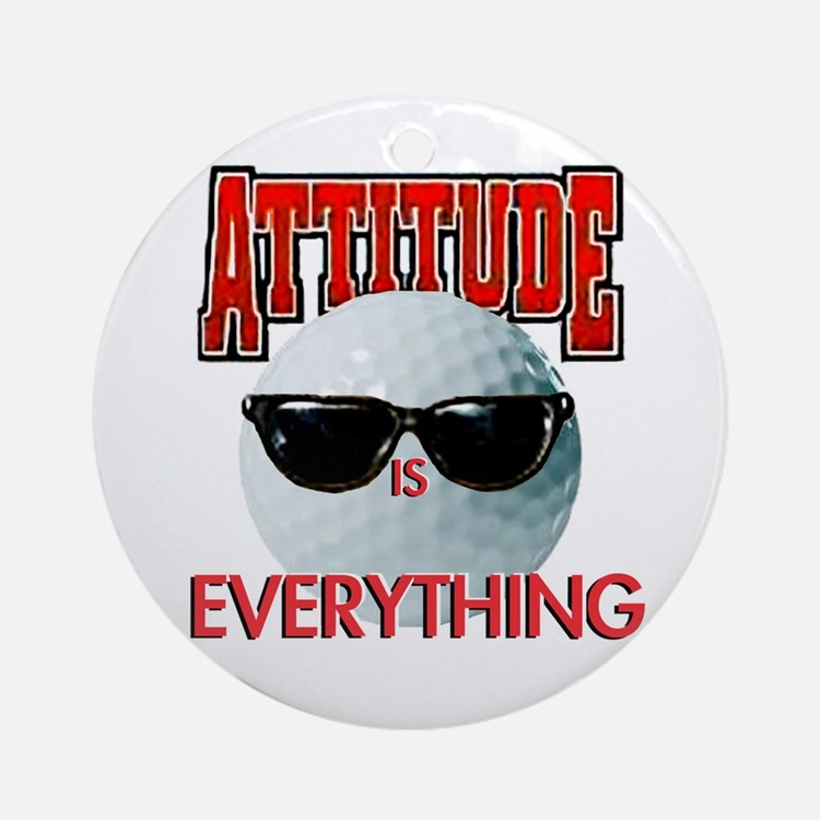 Attitude is Everything - Golf Ornament (Round)