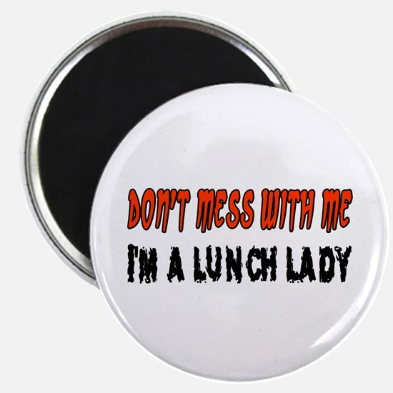 Don't Mess With Me LUNCH LADY Magnet