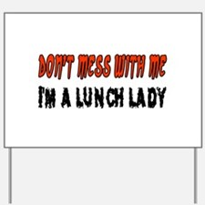 Don't Mess With Me LUNCH LADY Yard Sign