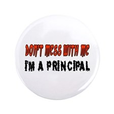 """Don't Mess With Me PRINCIPAL 3.5"""" Button"""