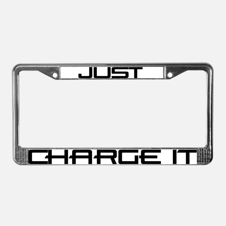Just Charge It License Plate Frame