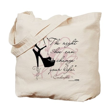 The Right Shoe Can Change Your Life Tote Bag