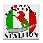 I Love My Italian Stallion Tile Coaster