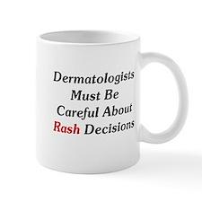 Dermatologists Re: Rash Mug
